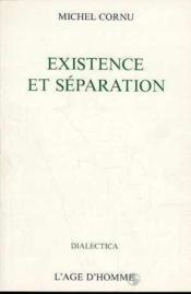 Existence Et Separation - Couverture - Format classique
