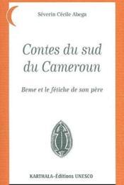 Contes du Sud du Cameroun ; Beme et le fétiche de son père - Couverture - Format classique