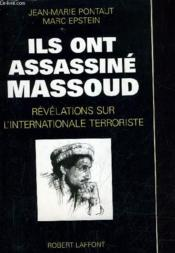 Vente  Ils ont assassine massoud revelations sur l'internationale terroriste  - Jean-Marie Pontaut - Pontaut/Epstein