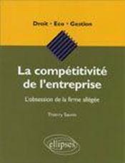 La Competitivite De L'Entreprise L'Obsession De La Firme Allegee - Couverture - Format classique