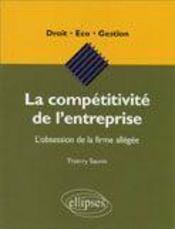 La Competitivite De L'Entreprise L'Obsession De La Firme Allegee - Intérieur - Format classique