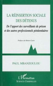 La réinsertion sociale des détenus ; de l'apport des surveillants de prison et des autres professionnels pénitentiaires - Intérieur - Format classique