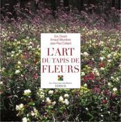 Art Du Tapis De Fleurs (L) Nlle Edt - Couverture - Format classique