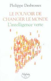 Le pouvoir de changer le monde : l'intelligence verte - Intérieur - Format classique