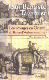 Les Voyages En Orient Du Baron D'Aubonne 1605-1689 - Intérieur - Format classique