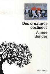 Des créatures obstinées - Intérieur - Format classique