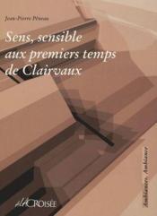 Sens, Sensible Aux Premiers Temps De Clairvaux - Couverture - Format classique
