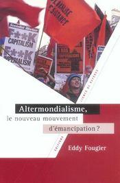 Altermondialisme ; le nouveau mouvement d'emancipation ? - Intérieur - Format classique