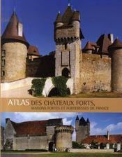 Atlas des châteaux forts du moyen-âge, maisons fortes et forteresses de france - Intérieur - Format classique