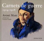 Carnets de guerre 1914-1918 ; André Mare - Couverture - Format classique