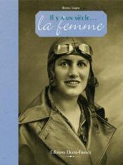 Il y a un siècle... la femme - Couverture - Format classique