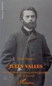 Jules Valles Du Journalismeau Roman Autobiographique - Couverture - Format classique
