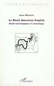 Le Black American English ; Etude Lexicologique Et Semantique - Intérieur - Format classique