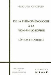De la phénoménologie à la non-philosophie ; Lévinas et Laruelle - Couverture - Format classique