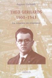 Theo Gerhards 1900-1943, Un Alsacien En Resistance - Couverture - Format classique