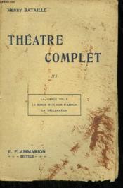 Theatre Complet. Tome 6 : La Vierge Folle Suivi De Le Songe D'Un Soir D'Amour Suivi De La Declaration. - Couverture - Format classique