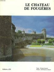 Le Chateau De Fougeres. - Couverture - Format classique