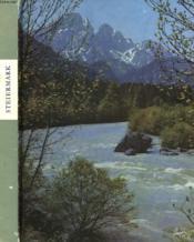 Steiermark, Vom Ewigen Eis Zum Rebenland. - Couverture - Format classique
