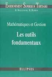Mathematiques Et Gestion Les Outils Fondamentaux - Couverture - Format classique