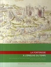 La forteresse à l'épreuve du temps ; destruction, dissolution, dénaturation, XIe-XXe siècle - Intérieur - Format classique