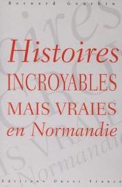 Hist incroyables mais vraies en normandie - Couverture - Format classique