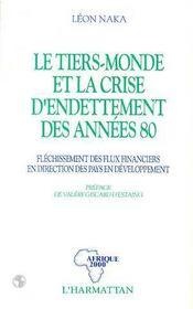 Tiers Monde Et La Crise D'Endettement Des Annees .. - Intérieur - Format classique
