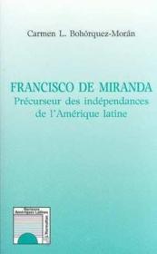 Francisco de Miranda ; précurseur des indépendances de l'Amérique latine - Couverture - Format classique