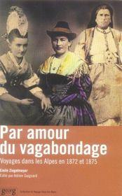 Par Amour Du Vagabondage ; Voyages Dans Les Alpes En 1872 Et 1875 - Intérieur - Format classique
