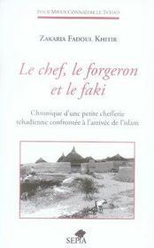 Le chef, le forgeron et le faki ; chronique d'une petite chefferie tchadienne confrontée à l'arrivée de l'Islam - Intérieur - Format classique
