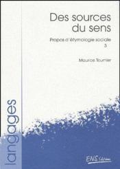 Propos d'étymologie sociale t.3 ; des sources du sens - Couverture - Format classique