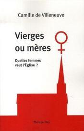 Vierges ou mères ; quelles femmes veut l'église ? - Intérieur - Format classique