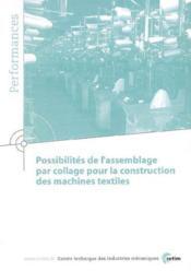 Possibilites de l'assemblage par collagepour la construction des machines textiles performances 9q33 - Couverture - Format classique