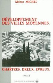 Développement des villes moyennes t.1 ; Chartres, Dreux, Evreux - Couverture - Format classique