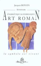 Dictionnaire De L'Art Roman - Nvelle Ed. - Couverture - Format classique