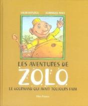 Les aventures de zolo, le gourmand qui avait toujours faim - Couverture - Format classique