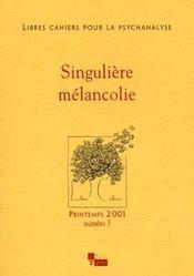 Libres Cahiers Pour La Psychanalyse N 3 2001 Singuliere Melancolie - Intérieur - Format classique