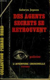 Des Agents Secrets Se Retrouvent. Collection L'Aventure Criminelle N° 64 - Couverture - Format classique