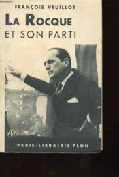 La Rocque Et Son Parti Comme Je Les Ai Vus - Couverture - Format classique