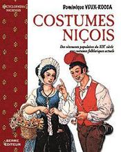 Costumes niçois ; des vêtements populaires du XIX siècle aux costumes folkloriques actuels - Intérieur - Format classique