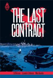 The last contract  - Ed Brisson - Lisandro Estherren - Niko Guardia