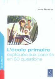 L'ecole primaire expliquée aux parents en 80 questions - Couverture - Format classique