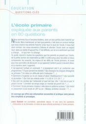 L'ecole primaire expliquée aux parents en 80 questions - 4ème de couverture - Format classique
