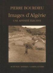 Images D'Algerie, Une Affinite Elective - Couverture - Format classique