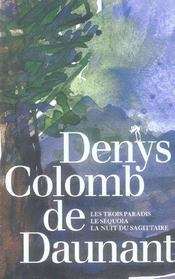 Coffret denys colomb de daunant ; les trois paradis, le séquoia, la nuit du sagittaire - Intérieur - Format classique