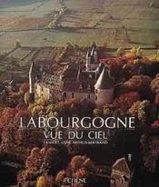 La Bourgogne Vue Du Ciel - Couverture - Format classique