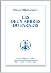 Oeuvres Completes T.3 ; Les Deux Arbres Du Paradis - Couverture - Format classique