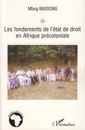 Les Fondements De L'Etat De Droit En Afrique Precoloniale - Intérieur - Format classique