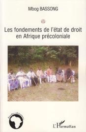 Les Fondements De L'Etat De Droit En Afrique Precoloniale - Couverture - Format classique