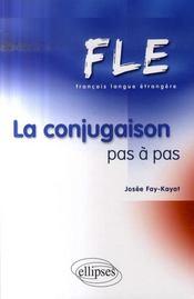 Fle ; la conjugaison pas à pas - Intérieur - Format classique