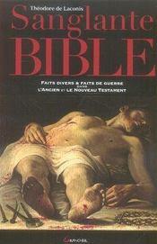 Sanglante bible ; faits divers et faits de guerre dans l'ancien et le nouveau testament - Intérieur - Format classique